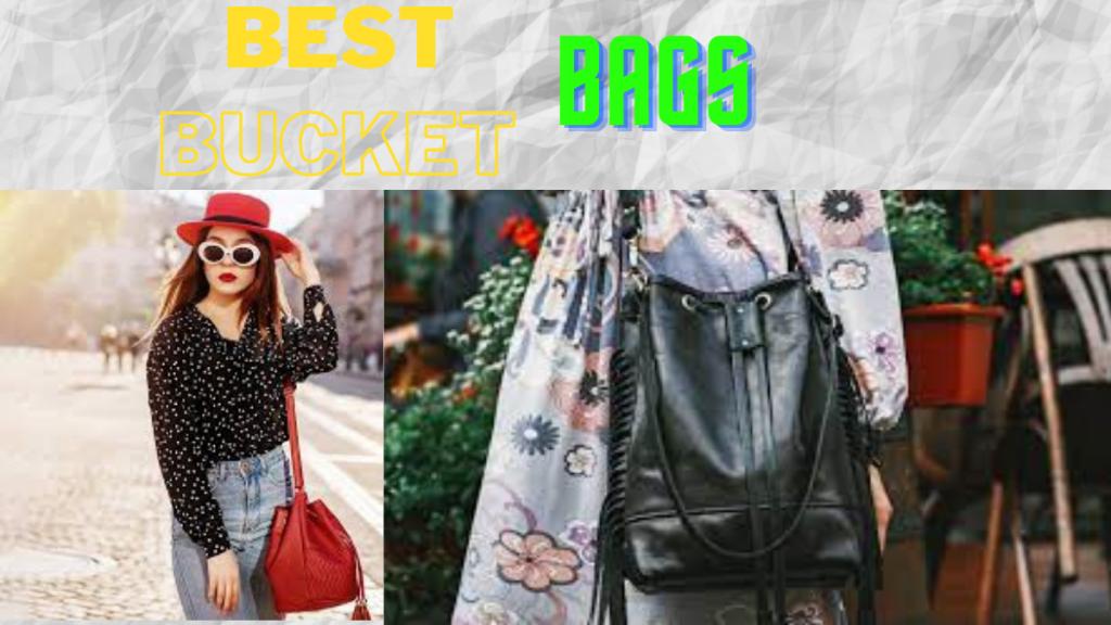 best bucket bags